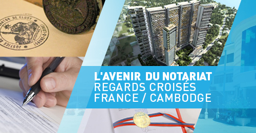 The Conference on The future of the Notary: Converging viewpoints from France and Cambodia